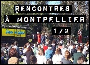 «J'veux du soleil», rencontres à Montpellier(1/2)